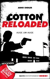 Cotton Reloaded - 34 - Auge um Auge