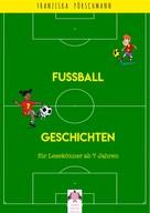 Franziska Pörschmann: Fussball Geschichten