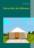 Uwe Goeritz: Sturm über den Stämmen