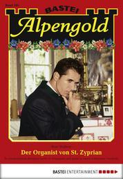 Alpengold - Folge 195 - Der Organist von St. Zyprian