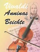 Helene Heinrich: Vivaldi - Anninas Beichte
