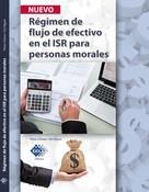 José Pérez Chávez: Régimen de flujo de efectivo en el ISR para personas morales 2017