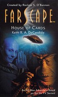 Keith R. A. DeCandido: Farscape: House of Cards