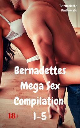 Bernadettes Mega Sex Compilation 1-5