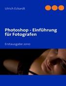 Ulrich Eckardt: Photoshop Einführung für Fotografen ★★★