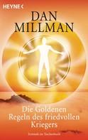 Dan Millman: Die Goldenen Regeln des friedvollen Kriegers ★★★★
