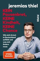 Kein Pausenbrot, keine Kindheit, keine Chance - Wie sich Armut in Deutschland anfühlt und was sich ändern muss