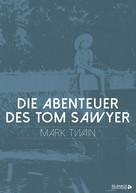 Mark Twain: Die Abenteuer des Tom Sawyer