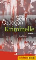 Selim Özdogan: Kriminelle