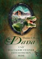 Thomas L. Hunter: Dana und das Tagebuch einer fantastischen Reise