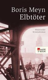 Elbtöter - Historischer Kriminalroman