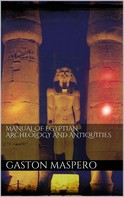 Gaston Maspero: Manual of egyptian Archeology and Antiquities