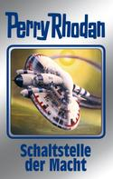 Peter Griese: Perry Rhodan 127: Schaltstelle der Macht (Silberband) ★★★★★