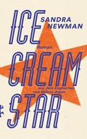 Sandra Newman: Ice Cream Star ★★★★
