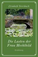 Elisabeth Dreisbach: Die Lasten der Frau Mechthild ★★★★★