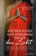 Tenzin Lahkpa: Auf der Suche nach Erleuchtung fand ich das Licht