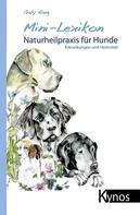 Gaby Haag: Mini-Lexikon Naturheilpraxis für Hunde ★★★★★
