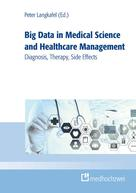 Peter Langkafel: Big Data in Medical Science and Healthcare Management