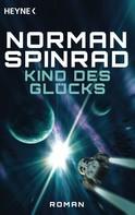 Norman Spinrad: Kind des Glücks ★★★