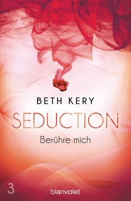 Seduction 3. Berühre mich