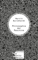 Martin Burckhardt: Philosophie der Maschine ★★★