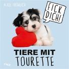 Axel Fröhlich: Tiere mit Tourette ★★