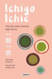 Ichigo-ichie - Haz de cada instante algo único