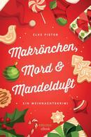Elke Pistor: Makrönchen, Mord & Mandelduft ★★★★