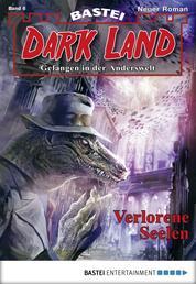 Dark Land - Folge 006 - Verlorene Seelen