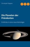 Christoph Däppen: Die Planeten der Präsidenten