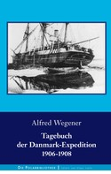 Alfred Wegener: Tagebuch der Danmark-Expedition 1906-1908