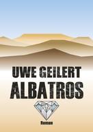 Uwe Geilert: Albatros