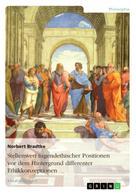 Norbert Bradtke: Stellenwert tugendethischer Positionen vor dem Hintergrund differenter Ethikkonzeptionen