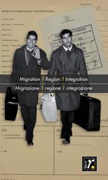 Geschichte und Region/Storia e regione 28/2 (2019) - Migration – Region – Integration/Migrazione – regione – integrazione