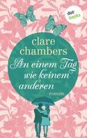 Clare Chambers: An einem Tag wie keinem anderen ★★★
