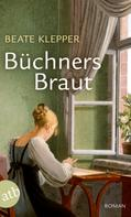 Beate Klepper: Büchners Braut ★★★★