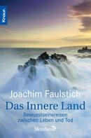 Joachim Faulstich: Das Innere Land ★★★★