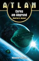 Manfred H. Rückert: ATLAN Monolith 5: Ceres am Abgrund