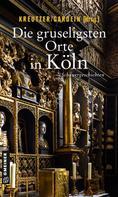 Isabella Archan: Die gruseligsten Orte in Köln
