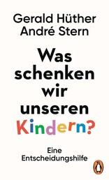 Was schenken wir unseren Kindern? - Eine Entscheidungshilfe