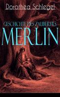 Dorothea Schlegel: Geschichte des Zauberers Merlin ★★★★