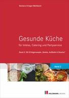 Barbara Krieger-Mettbach: Gesunde Küche für Imbiss, Catering und Partyservice