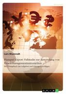 Lars Blumrodt: Planspiel Export: Fallstudie zur Anwendung von Projektmanagementinstrumenten