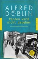 Alfred Döblin: Pardon wird nicht gegeben ★★★