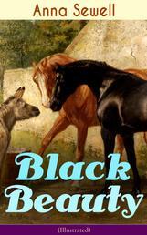 Black Beauty (Illustrated) - Classic of World Literature