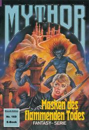 Mythor 169: Masken des flammenden Todes