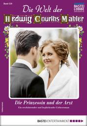 Die Welt der Hedwig Courths-Mahler 520 - Liebesroman - Die Prinzessin und der Arzt