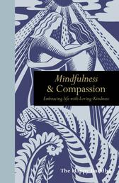 Mindfulness & Compassion - Embracing life with loving-kindness