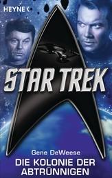 Star Trek: Die Kolonie der Abtrünnigen - Roman