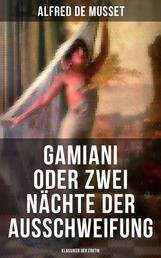 Gamiani oder Zwei Nächte der Ausschweifung (Klassiker der Erotik) - Ein erotischer Klassiker der Weltliteratur